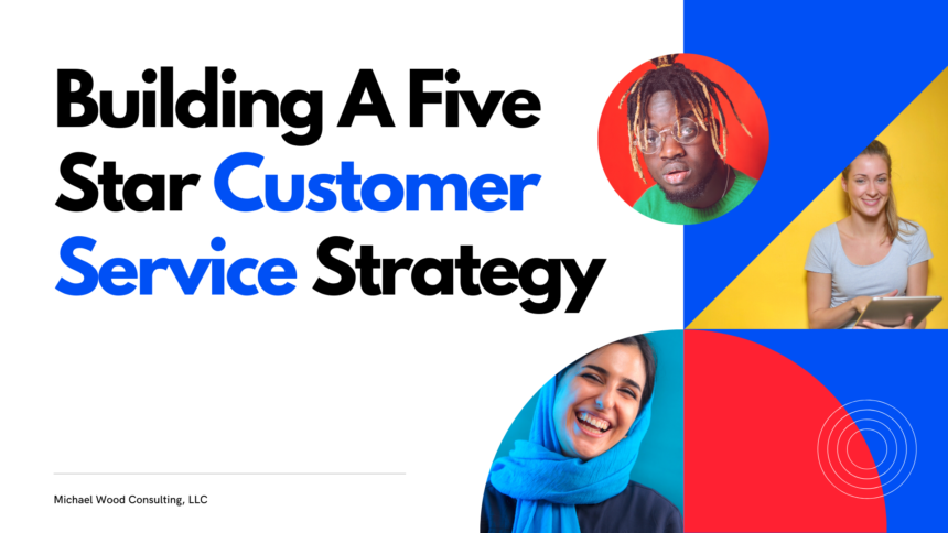 Building A Five Star Customer Service Strategy
